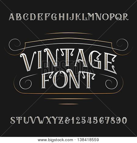 Vintage alphabet. Ornate type letters and numbers. Vector font for labels, headlines, posters etc.