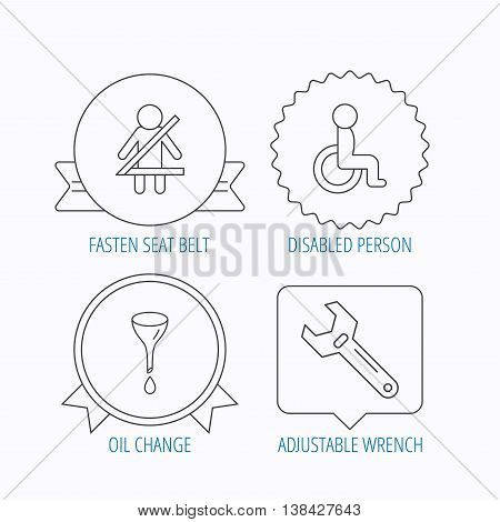 Seat belt, oil change and wrench tool icons. Disabled person linear sign. Award medal, star label and speech bubble designs. Vector