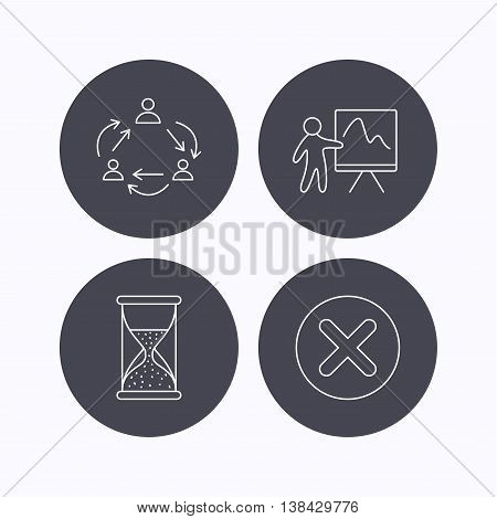 Teamwork, presentation and hourglass icons. Delete or remove linear sign. Flat icons in circle buttons on white background. Vector