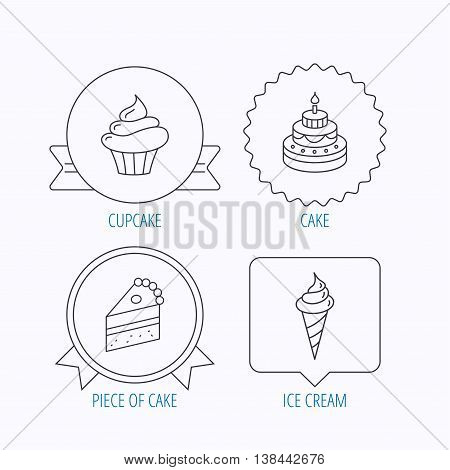 Cake, cupcake and ice cream icons. Piece of cake linear sign. Award medal, star label and speech bubble designs. Vector