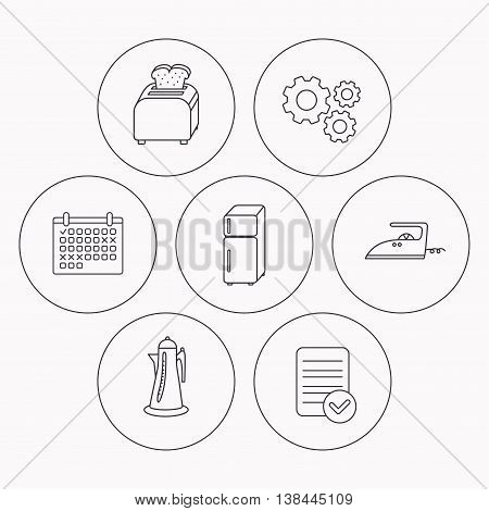 Toaster, refrigerator and iron icons. Kettle linear sign. Check file, calendar and cogwheel icons. Vector