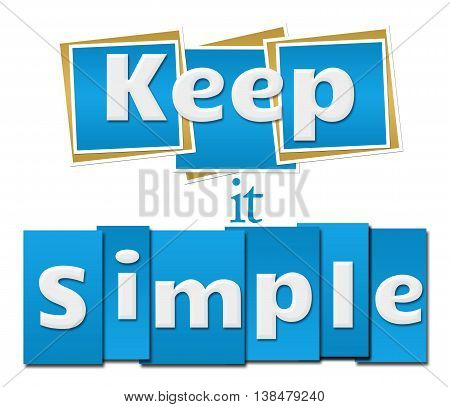 Keep it simple text written over blue background.