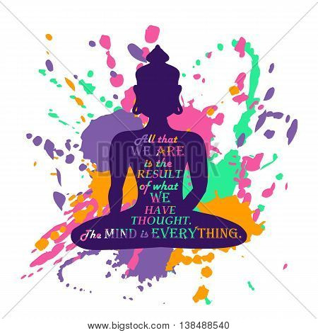 Isolated Buddha silhouette sitting in lotus pose of yoga over abstract colorful grunge splash background. Creative typography poster or card with quote inside Buddha silhouette.