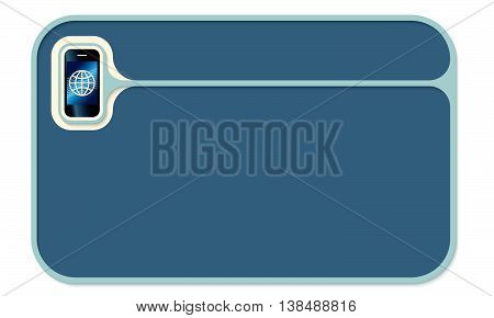 Vector text box for your text and smart phone with globe