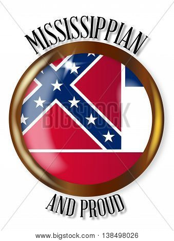 Mississippi state flag button with a gold metal circular border over a white background with the text Mississippian and Proud
