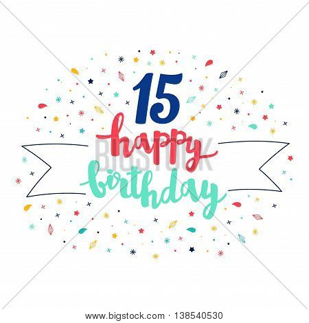 15 Happy Birthday Lettering With Tag And Stars, Crystals. Vector Greeting Card. Cute Pattern