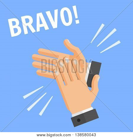 Vector flat style concept of success illustration on blue background with text - bravo. Hands palm applause, clapping.