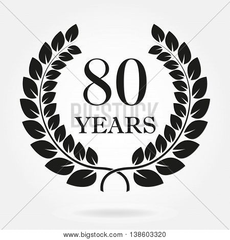 80 years anniversary laurel wreath sign or emblem. Template for celebration and congratulation design. Vector 80th anniversary label isolated on white background.