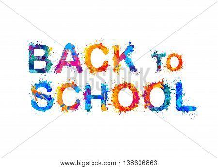Back to school. Vector splash paint inscription