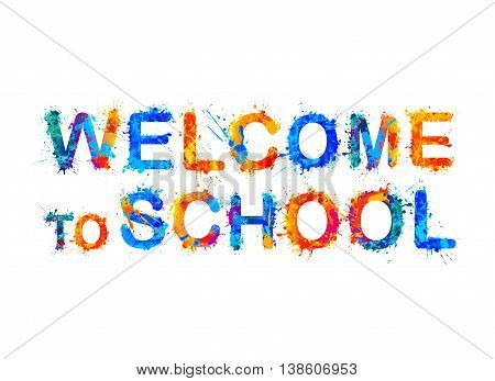 welcome to school. Vector splash paint inscription