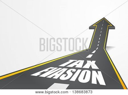 detailed illustration of a highway road going up as an arrow with tax evasion text, eps10 vector
