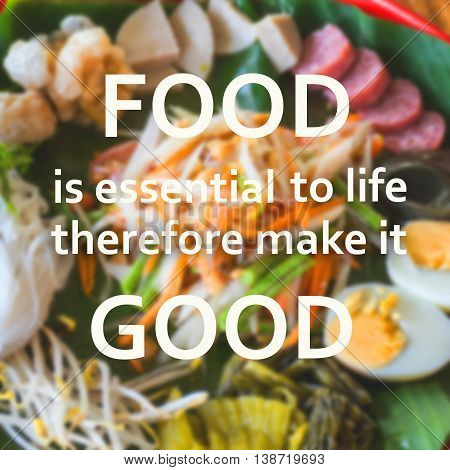 Quote Typographical : Food is essential to life therefore make it good