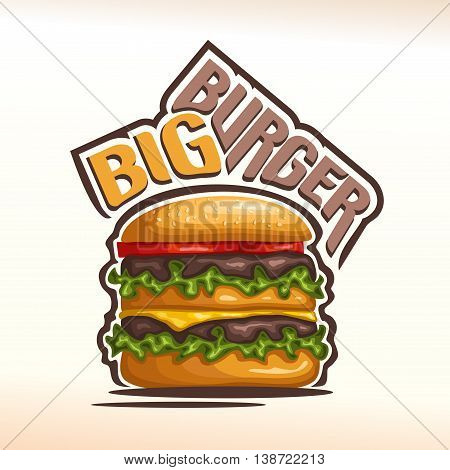 Vector logo big burger, consisting of bun with sesame seeds, meat veal beef hamburger grilled patty, slice cheese cheddar, tomato slices, leaf lettuce salad. Double Burger menu american fast food cafe