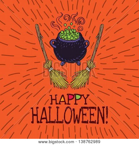 Halloween card with hand drawn witch's cauldron and broom on orange background. Vector hand drawn illustration.