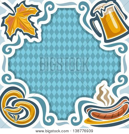 Vector frame for Oktoberfest menu on background Bavarian pattern of white blue rhombus: autumn maple leaf, mug beer cup,pretzel and dish plate sausages on grill.Invitation ticket for oktoberfest party