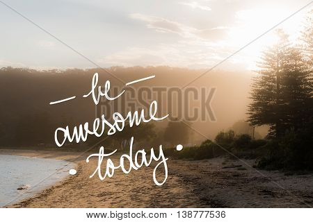 Be Awesome Today Message