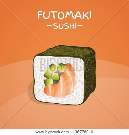 Futomaki Sushi Roll. Realistic style sushi with rice, salmon fish and cucumber. Japanese cuisine poster. Vector illustration