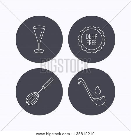 Soup ladle, glass and whisk icons. DEHP free linear sign. Flat icons in circle buttons on white background. Vector