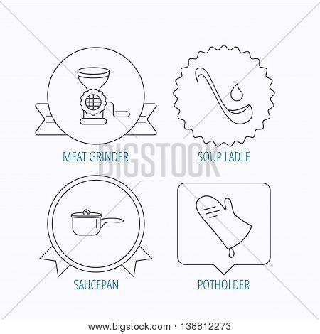 Soup ladle, potholder and kitchen utensils icons. Meat grinder and saucepan linear signs. Award medal, star label and speech bubble designs. Vector