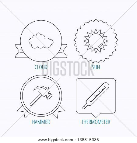 Cloud, sun and thermometer icons. Hammer linear sign. Award medal, star label and speech bubble designs. Vector
