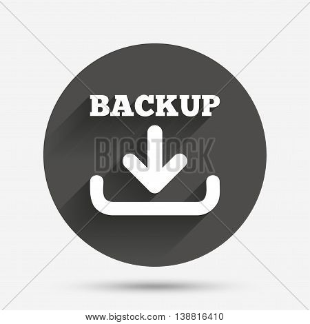 Backup date sign icon. Storage symbol with arrow. Circle flat button with shadow. Vector