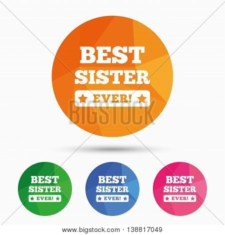 Best sister ever sign icon. Award symbol. Exclamation mark. Triangular low poly button with flat icon. Vector