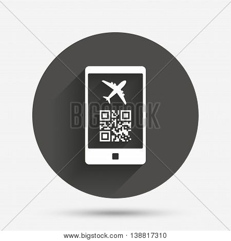 Boarding mobile pass flight sign icon. Airport ticket on smartphone symbol. Circle flat button with shadow. Vector