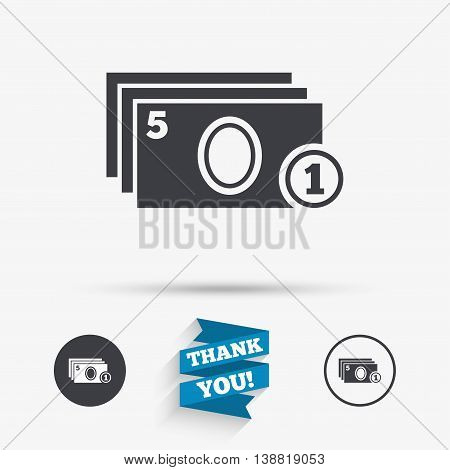 Cash and coin sign icon. Paper money symbol. For cash machines or ATM. Flat icons. Buttons with icons. Thank you ribbon. Vector