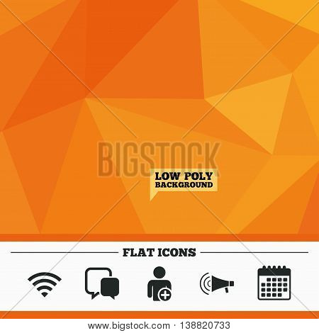Triangular low poly orange background. Wifi and chat bubbles icons. Add user and megaphone loudspeaker symbols. Communication signs. Calendar flat icon. Vector