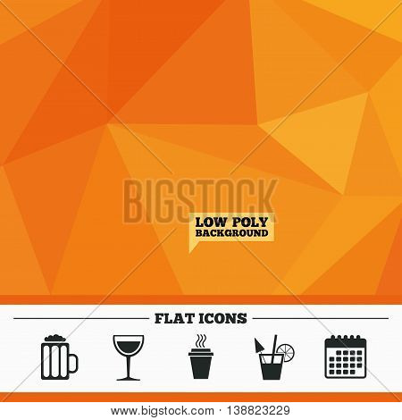 Triangular low poly orange background. Drinks icons. Take away coffee cup and glass of beer symbols. Wine glass and cocktail signs. Calendar flat icon. Vector