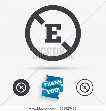 Food additive sign icon. Without E symbol. Healthy natural food. Flat icons. Buttons with icons. Thank you ribbon. Vector
