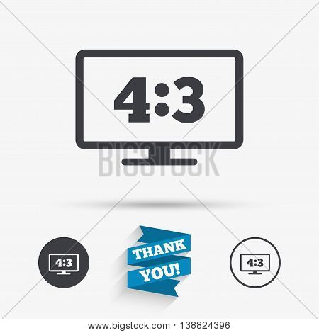 Aspect ratio 4:3 widescreen tv sign icon. Monitor symbol. Flat icons. Buttons with icons. Thank you ribbon. Vector