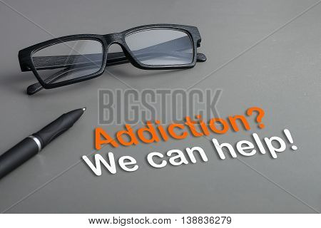 Concept : Addiction ? We can help!