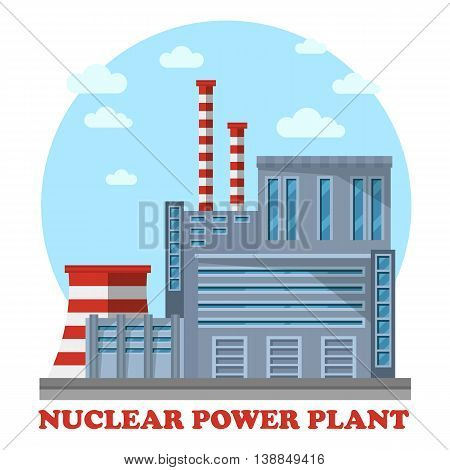 Nuclear power plant with reactor that makes electricity. Side view of steam turbine and tower for cooling water, chimney. Building for renewable and sustainable energy.
