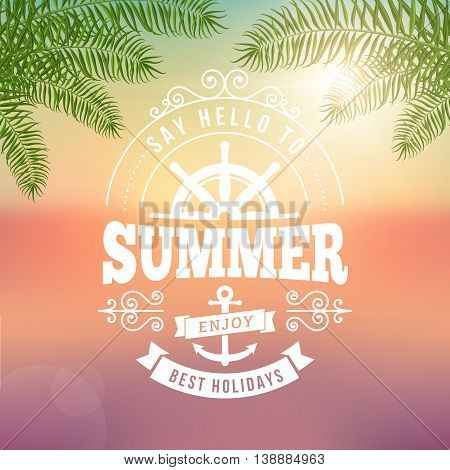 say hello to Summer best holidays typography poster on blurred sunset vector background with palm leaves