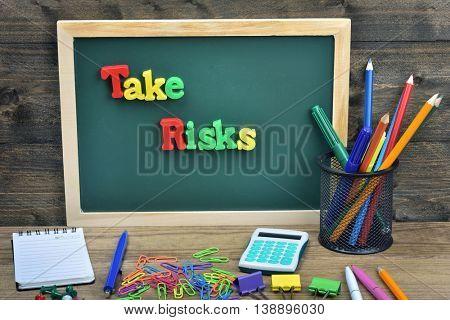 Take risks word on school board