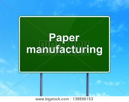 Industry concept: Paper Manufacturing on green road highway sign, clear blue sky background, 3D rendering