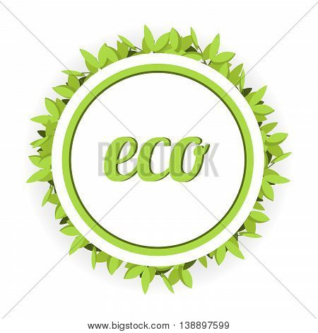 Vector an illustration with leaves and the text.Vector eco illustration with round frame with green leaves.Background for advertising, leaflet, cards, invitation. eco labels