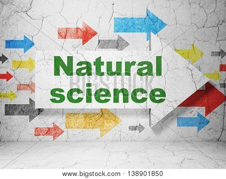 Science concept:  arrow with Natural Science on grunge textured concrete wall background, 3D rendering