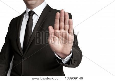Handstop showed by businessman picture white  isolated