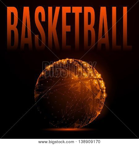 Abstract mash line and point basketball ball in flames style on dark background with an inscription. Vector polygonal sport background illustration