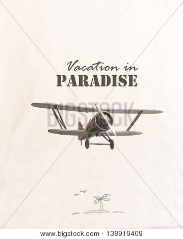 Vacations in Paradise concept - text and retro plane