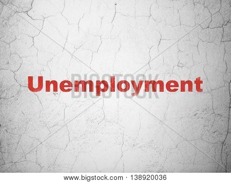 Finance concept: Red Unemployment on textured concrete wall background