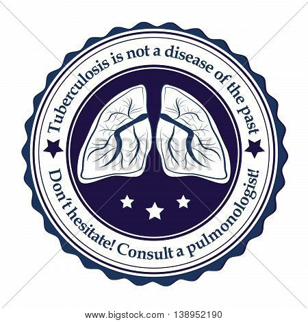 Tuberculosis prevention sticker / label. Tuberculosis is not a disease of the past. Don't hesitate. Consult a pulmonologist. Print colors used