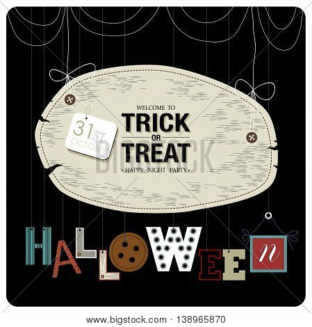 Happy Halloween cover design.The phrases welcome to trick or treat happy night party,31st october and halloween  on the black background.