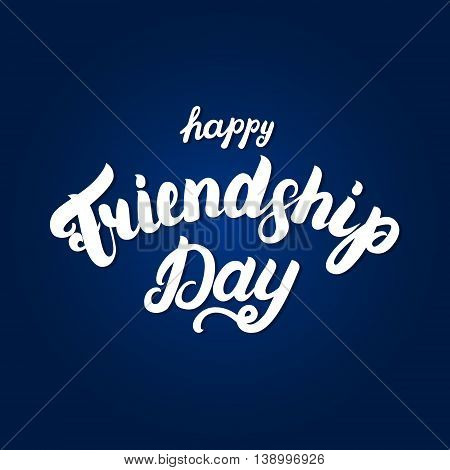 Happy friendship day hand written lettering for greeting card.