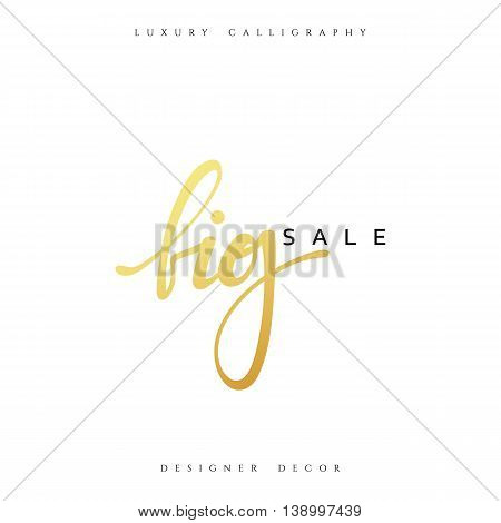 Big Sale offer text gold calligraphy handwritten white background. luxury fashion design decor