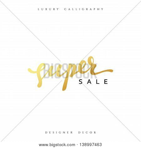 Super Sale offer text gold calligraphy written by hand. luxury fashion design decor