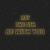 May The 4th Be With You. Sci-fi Yellow Neon Glowing Letters On Space Background. poster