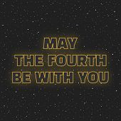 May The Fourth Be With You. Sci-fi Yellow Neon Glowing Letters On Space Background. poster